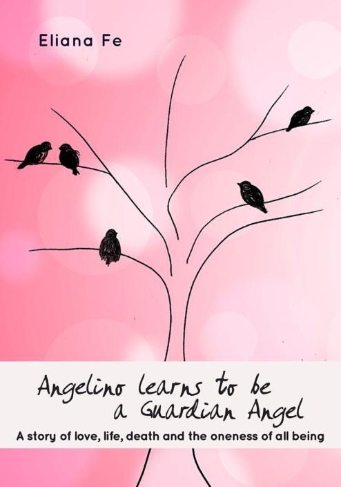 Ebook'Angelino learns to be a Guardian Angel' von Eliana Fe - eine Parabel über das Leben und die Liebe